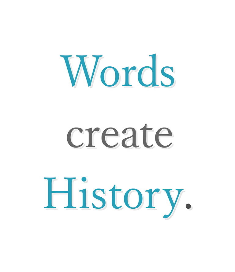Words are the History.